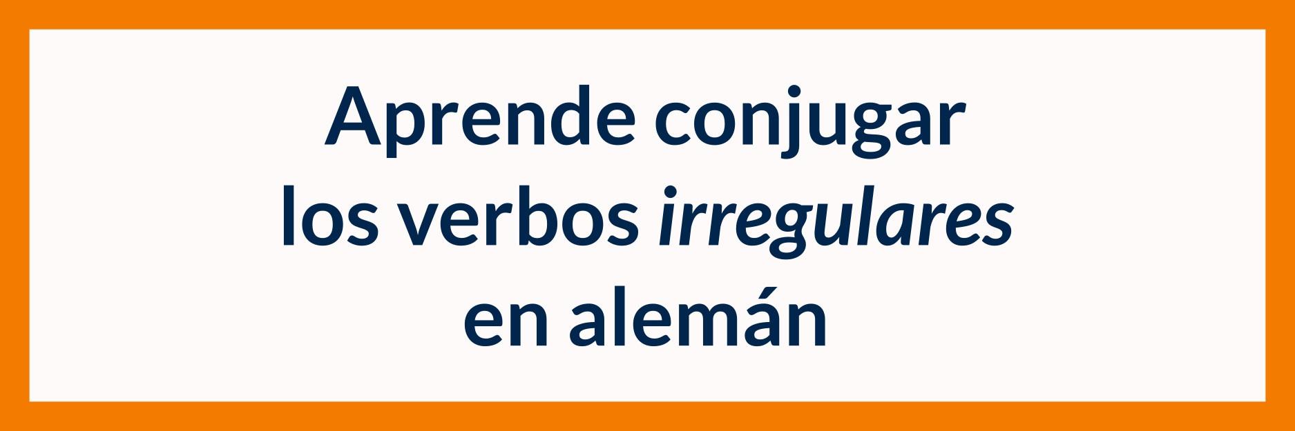 Imagen de título para aprender la conjugación de los verbos irregulares en alemán